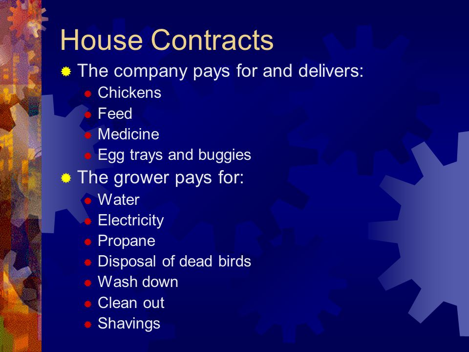 House Contracts The company pays for and delivers: