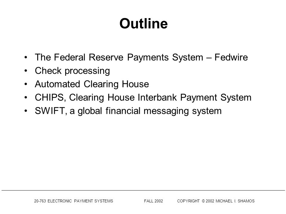 Outline The Federal Reserve Payments System – Fedwire Check processing