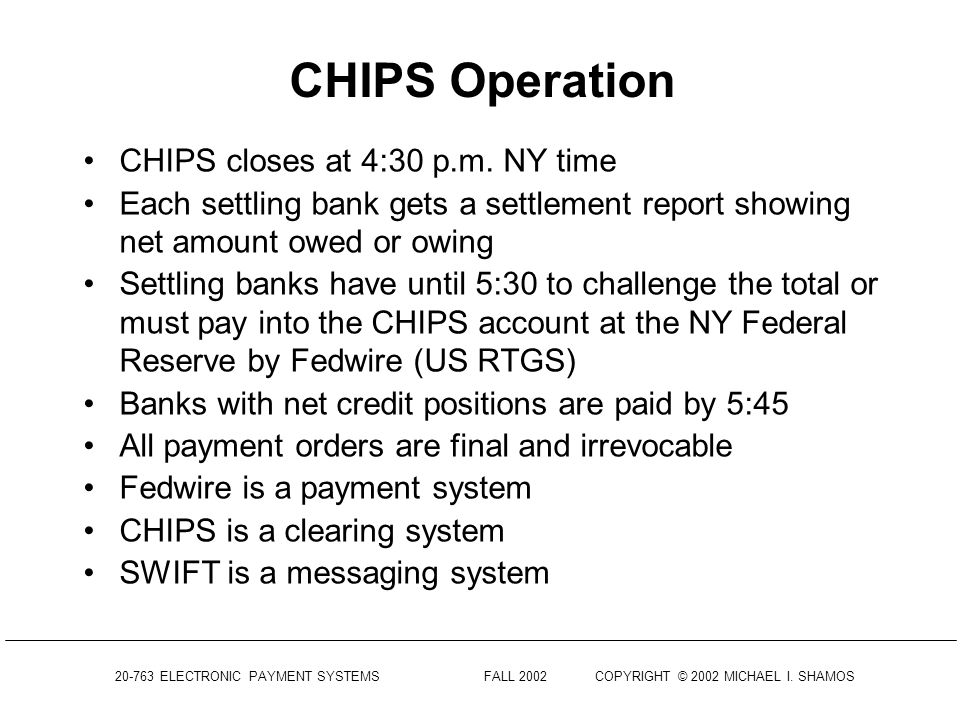 CHIPS Operation CHIPS closes at 4:30 p.m. NY time