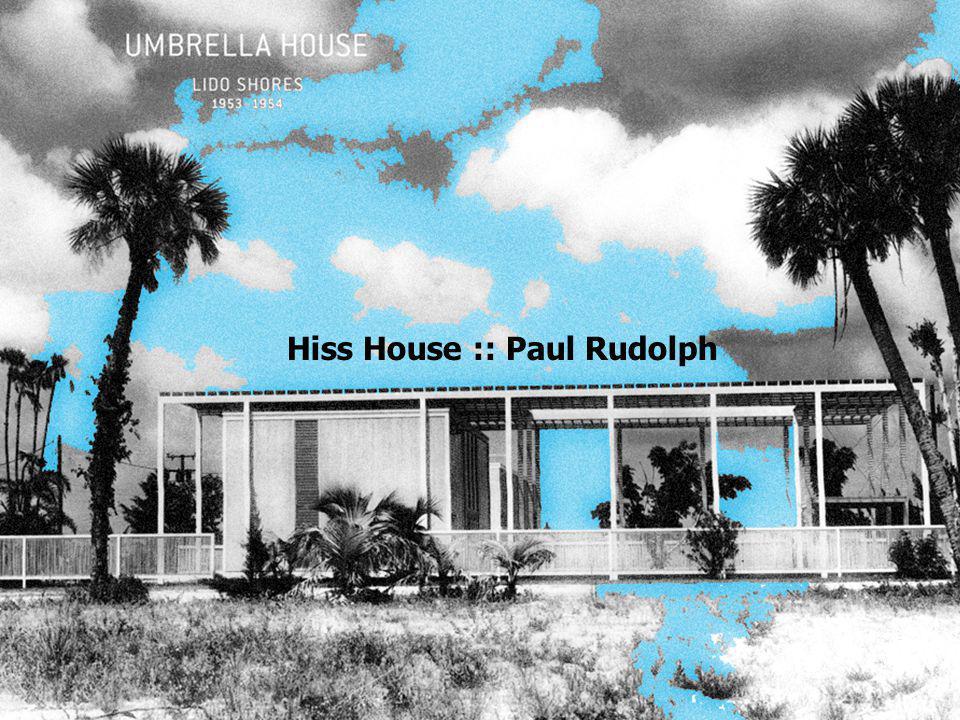 Hiss House :: Paul Rudolph