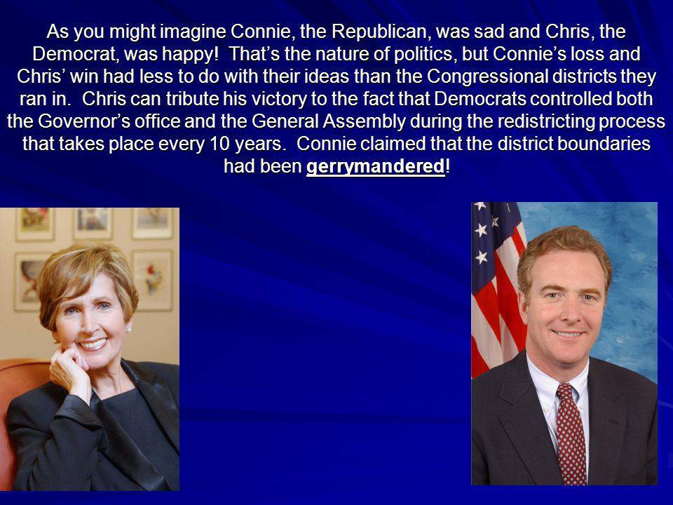 As you might imagine Connie, the Republican, was sad and Chris, the Democrat, was happy.
