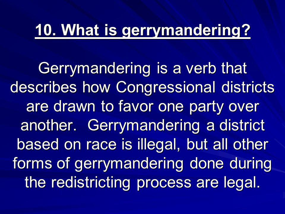 10. What is gerrymandering