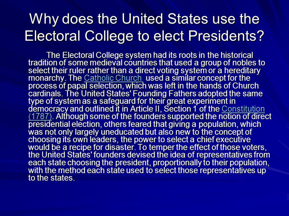 Why does the United States use the Electoral College to elect Presidents
