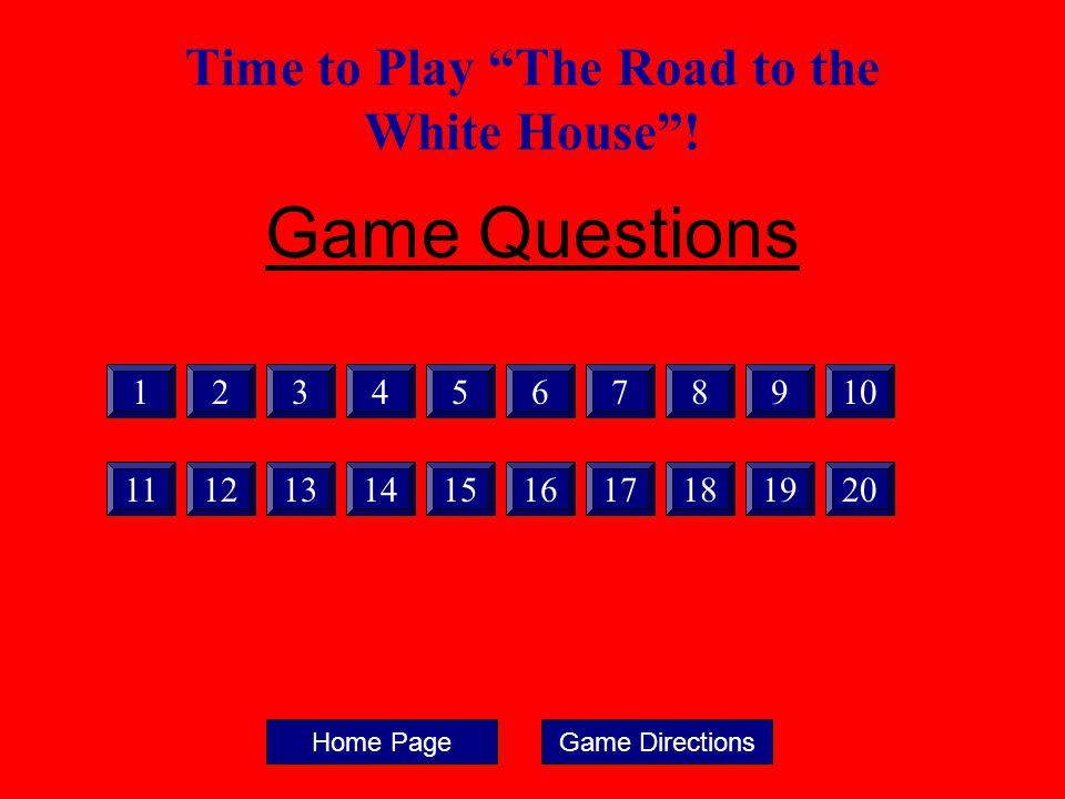 Time to Play The Road to the White House !