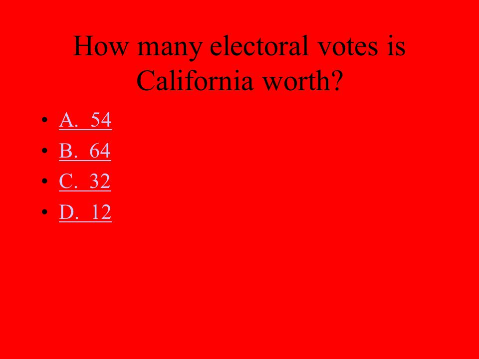 How many electoral votes is California worth