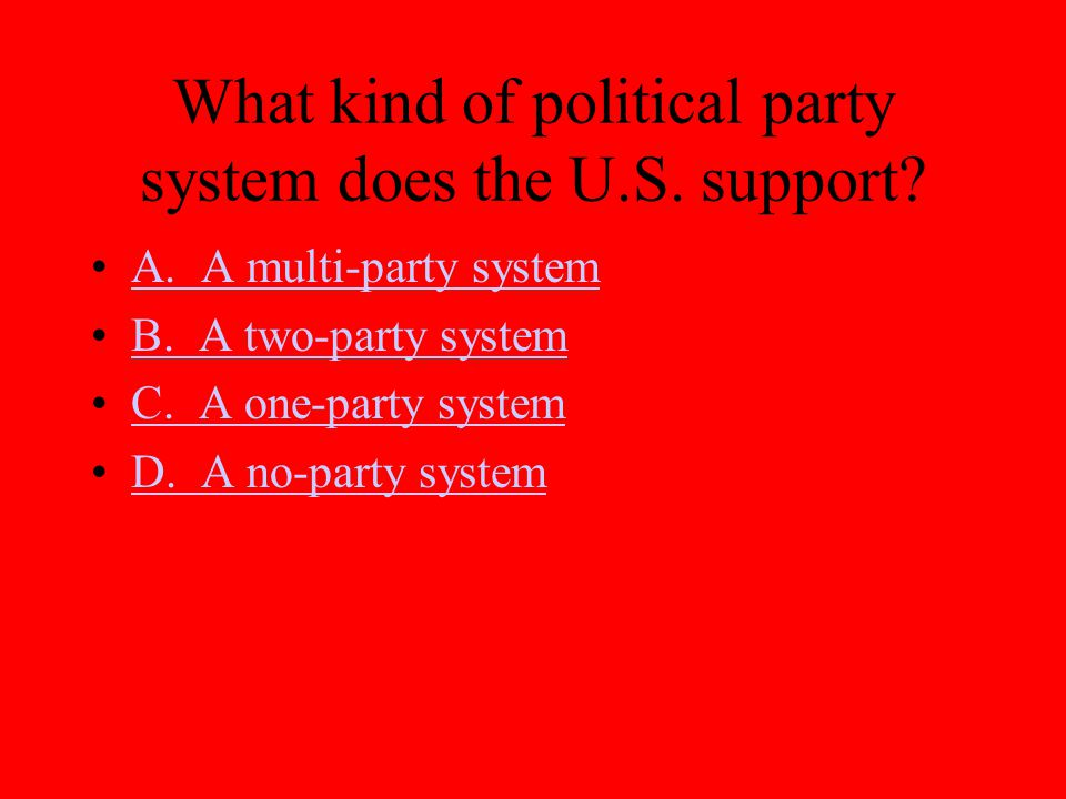 What kind of political party system does the U.S. support