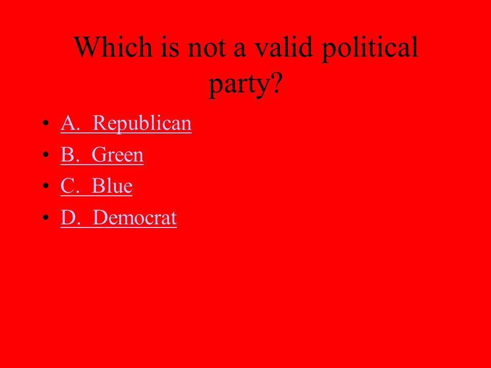 Which is not a valid political party
