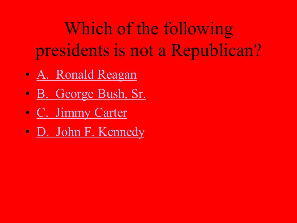 Which of the following presidents is not a Republican