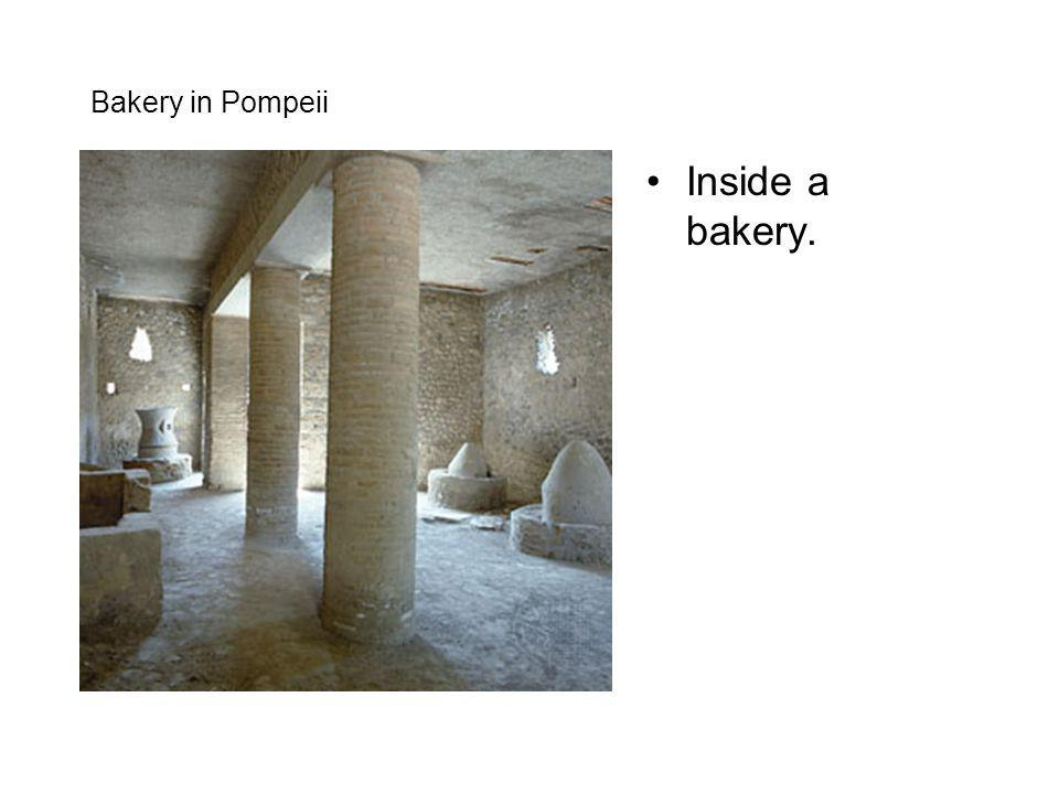 Bakery in Pompeii Inside a bakery.