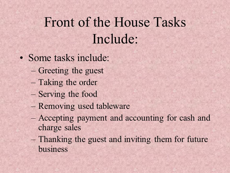 Front of the House Tasks Include: