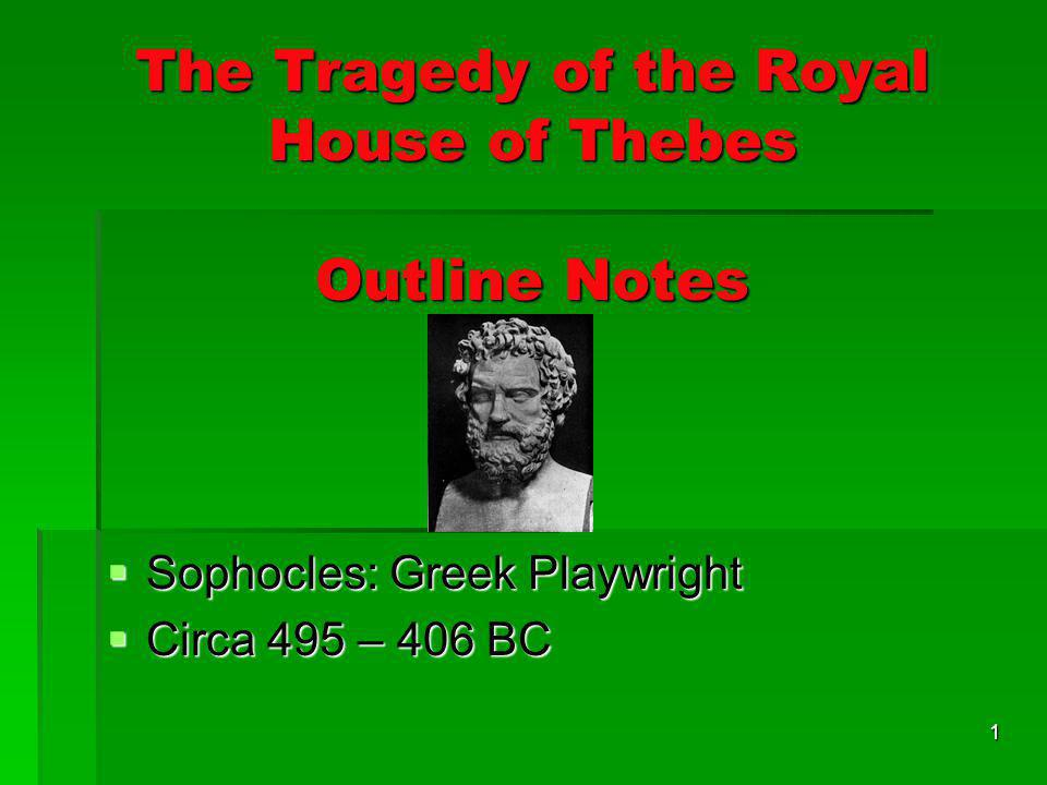 The Tragedy of the Royal House of Thebes Outline Notes