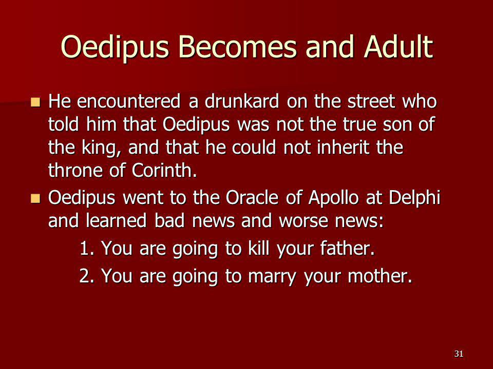 Oedipus Becomes and Adult