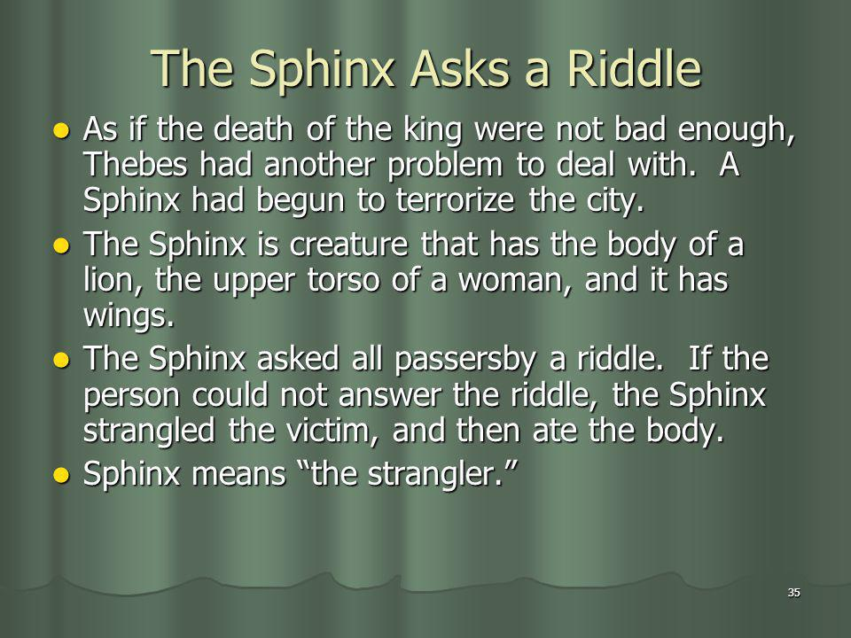 The Sphinx Asks a Riddle
