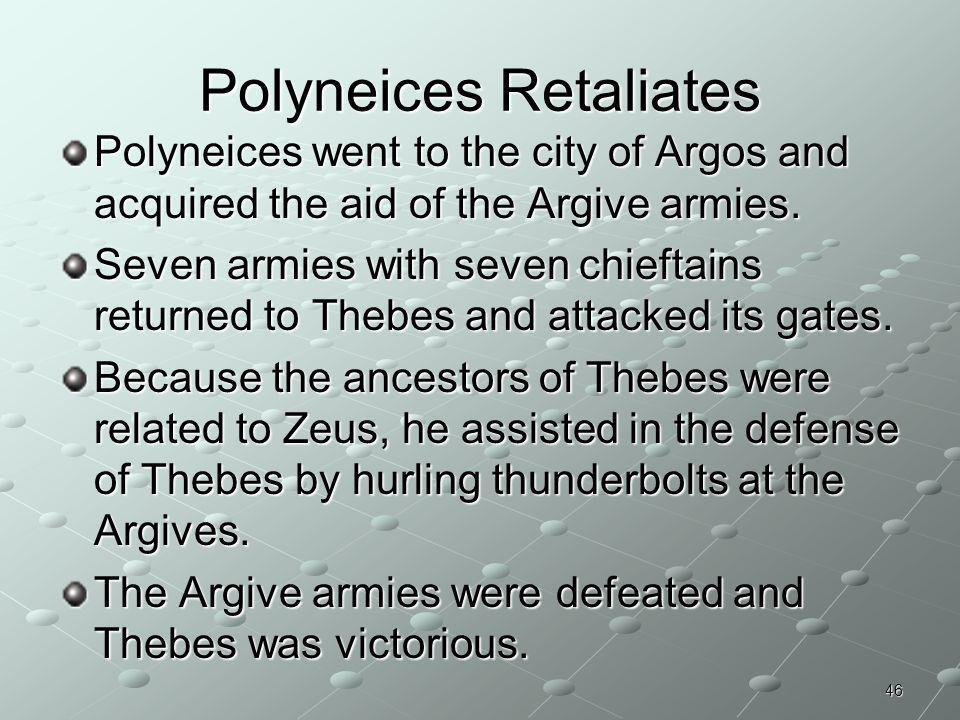 Polyneices Retaliates