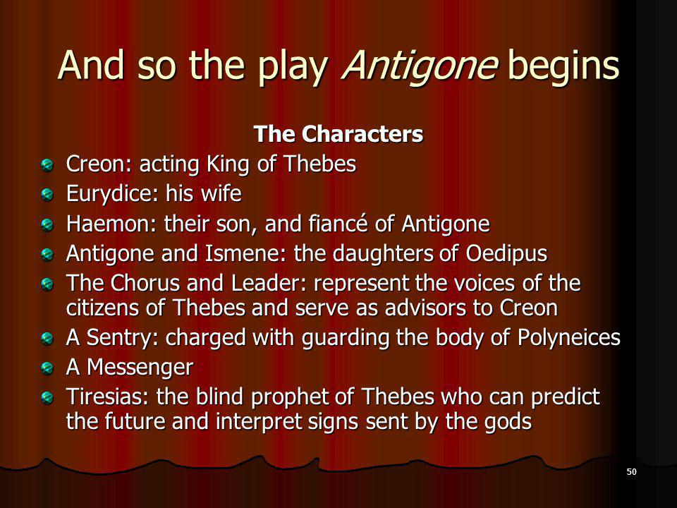 And so the play Antigone begins