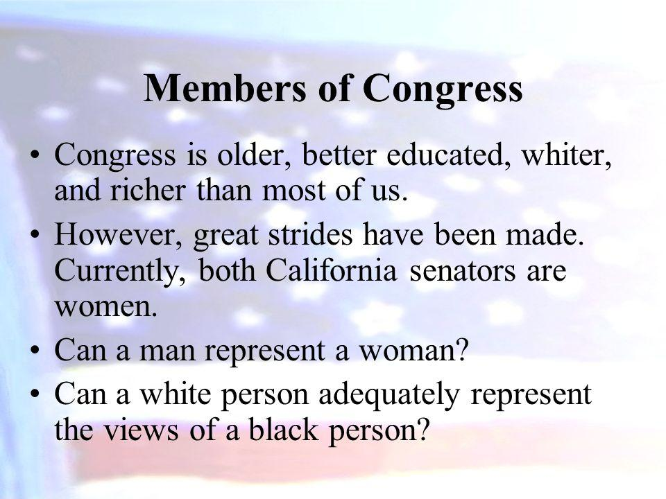 Members of Congress Congress is older, better educated, whiter, and richer than most of us.