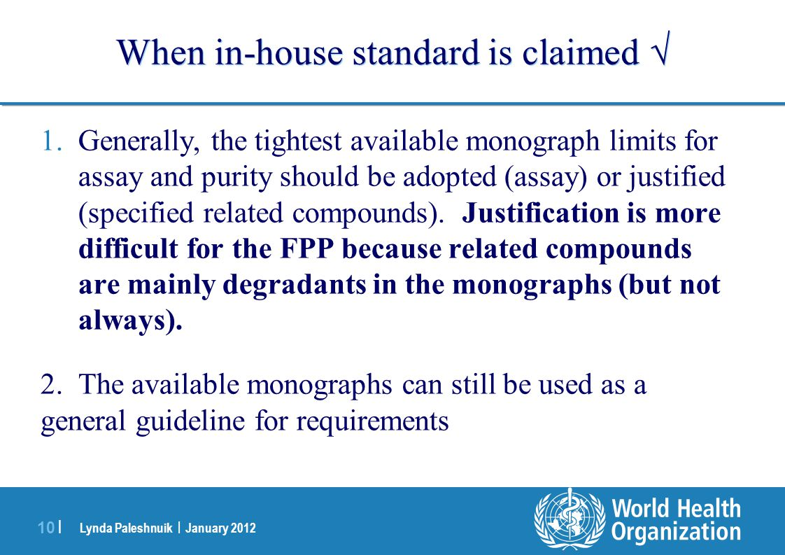 When in-house standard is claimed 