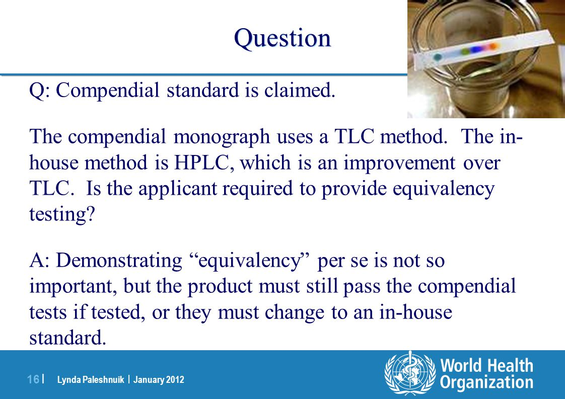 Question Q: Compendial standard is claimed.