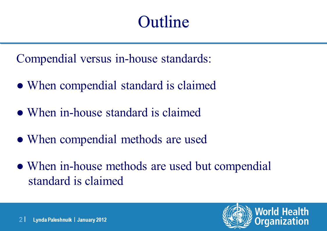 Outline Compendial versus in-house standards: