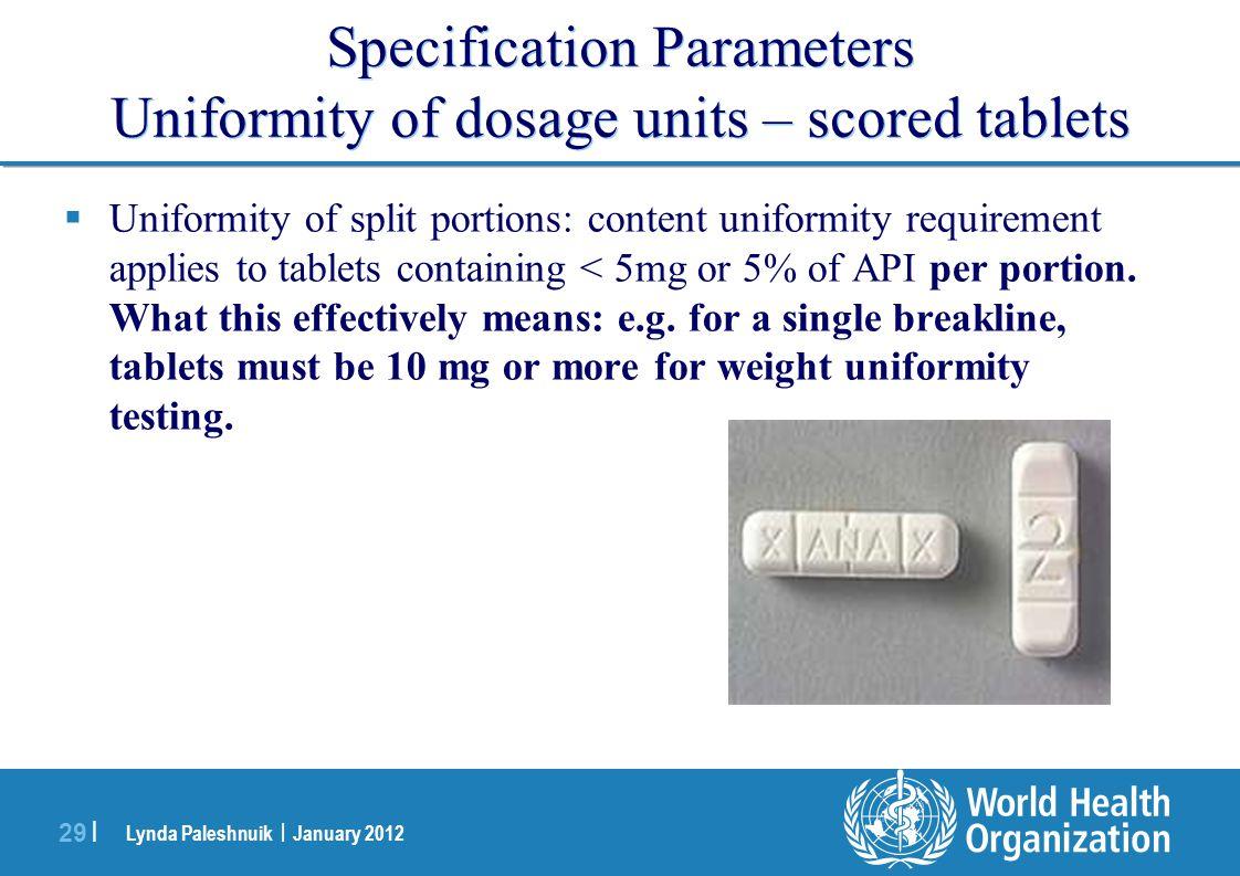Specification Parameters Uniformity of dosage units – scored tablets