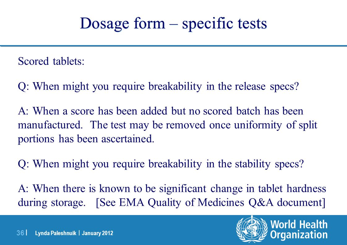 Dosage form – specific tests
