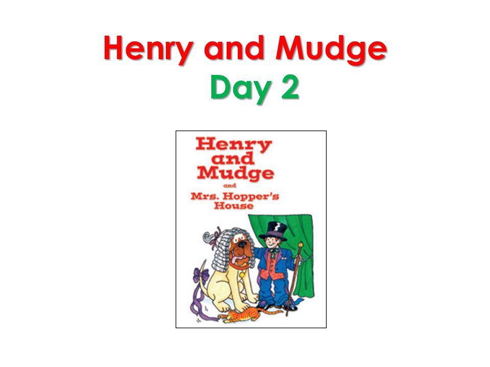 Henry and Mudge Day 2