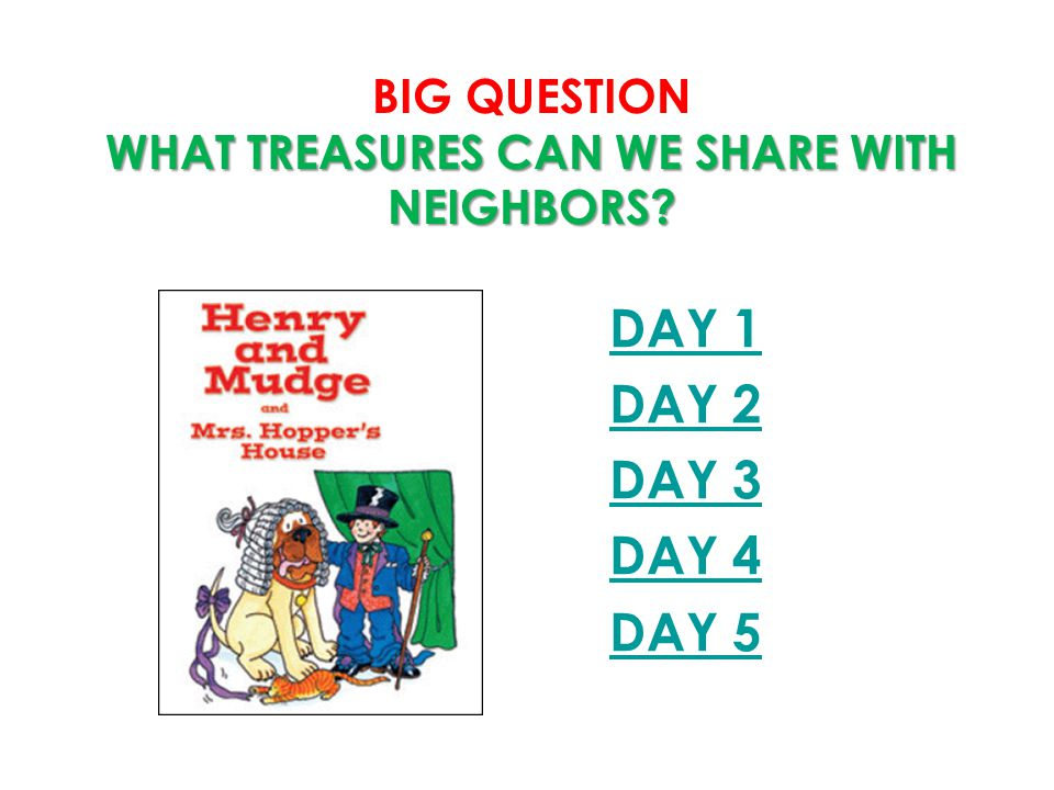 Big Question What treasures can we share with neighbors