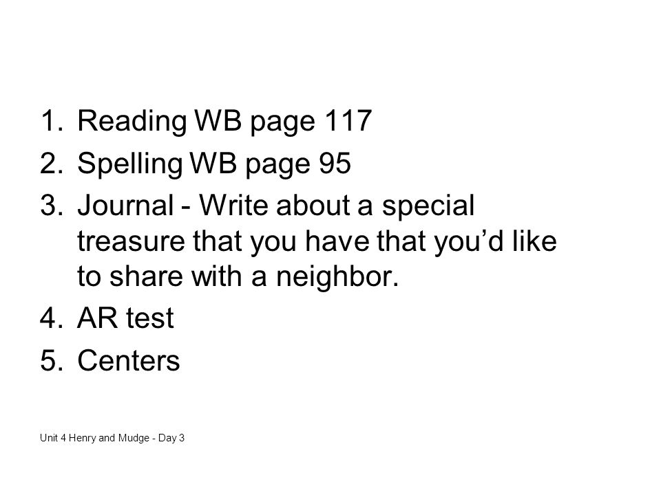 Reading WB page 117 Spelling WB page 95
