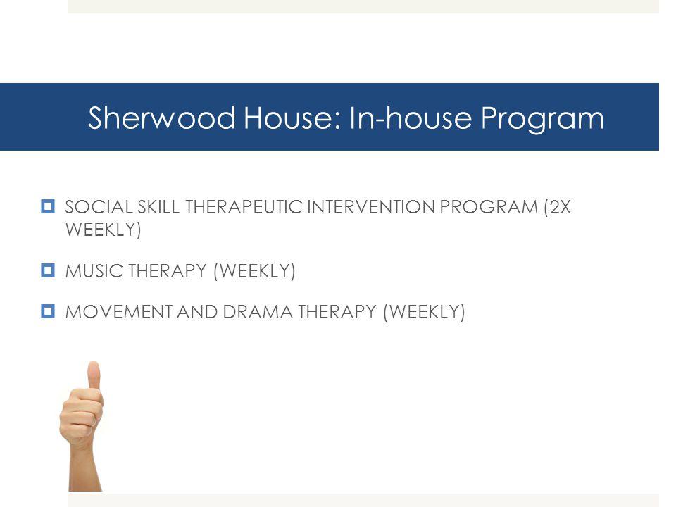 Sherwood House: In-house Program
