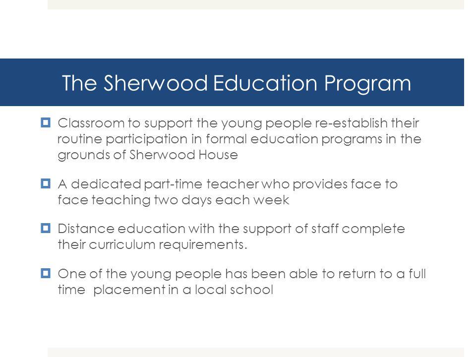 The Sherwood Education Program