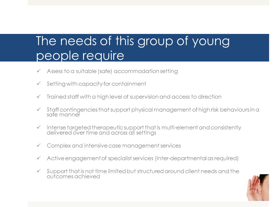 The needs of this group of young people require