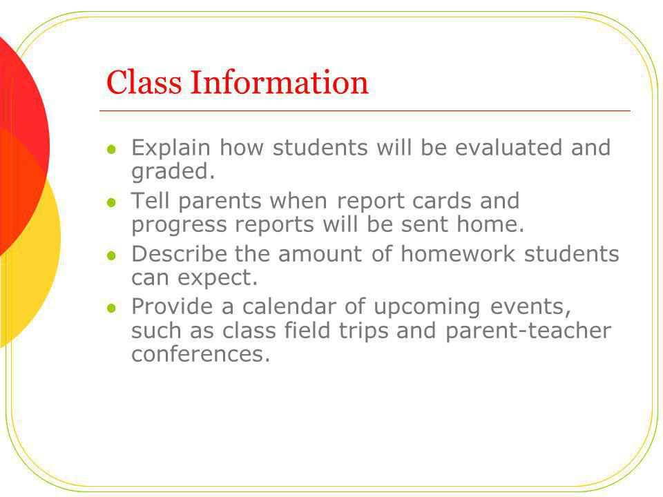 Class Information Explain how students will be evaluated and graded.