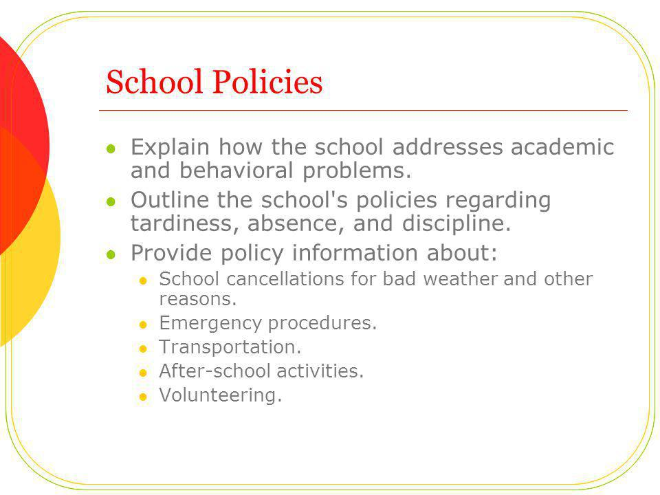 School Policies Explain how the school addresses academic and behavioral problems.