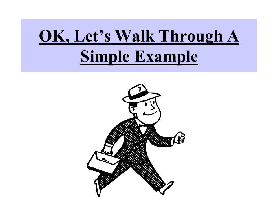OK, Let's Walk Through A Simple Example