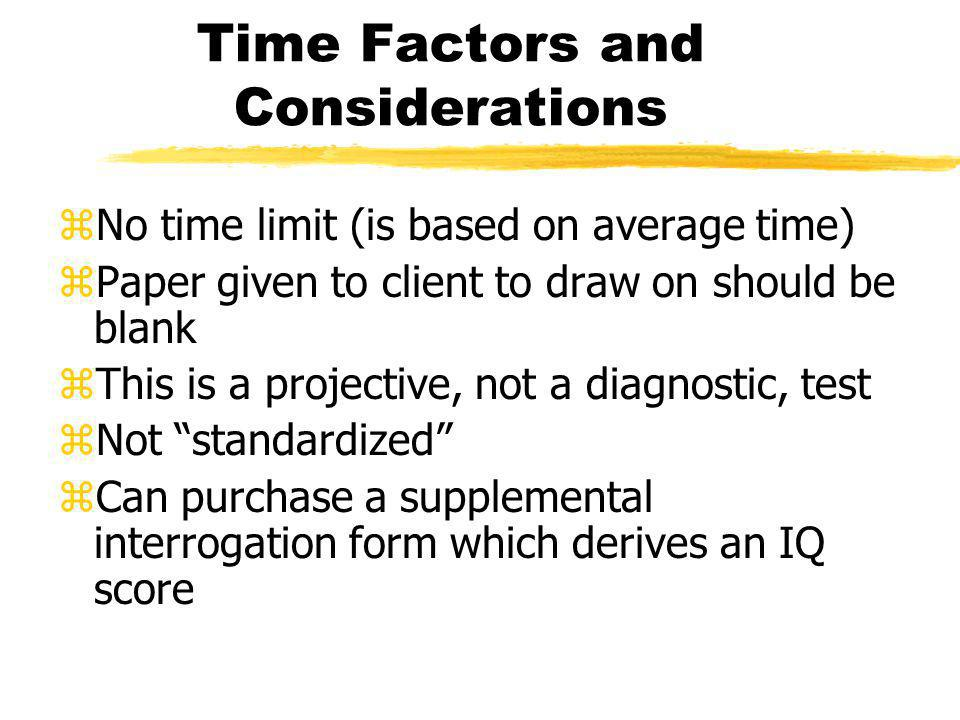 Time Factors and Considerations