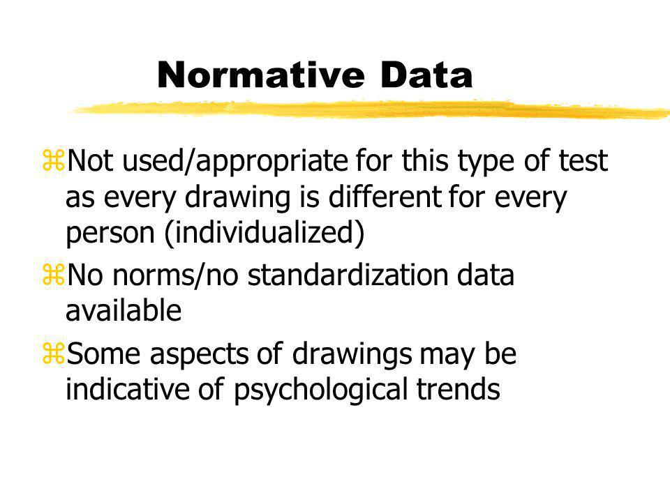 Normative Data Not used/appropriate for this type of test as every drawing is different for every person (individualized)