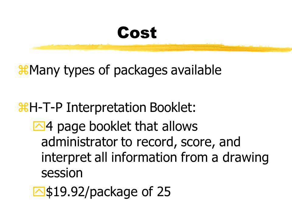 Cost Many types of packages available H-T-P Interpretation Booklet: