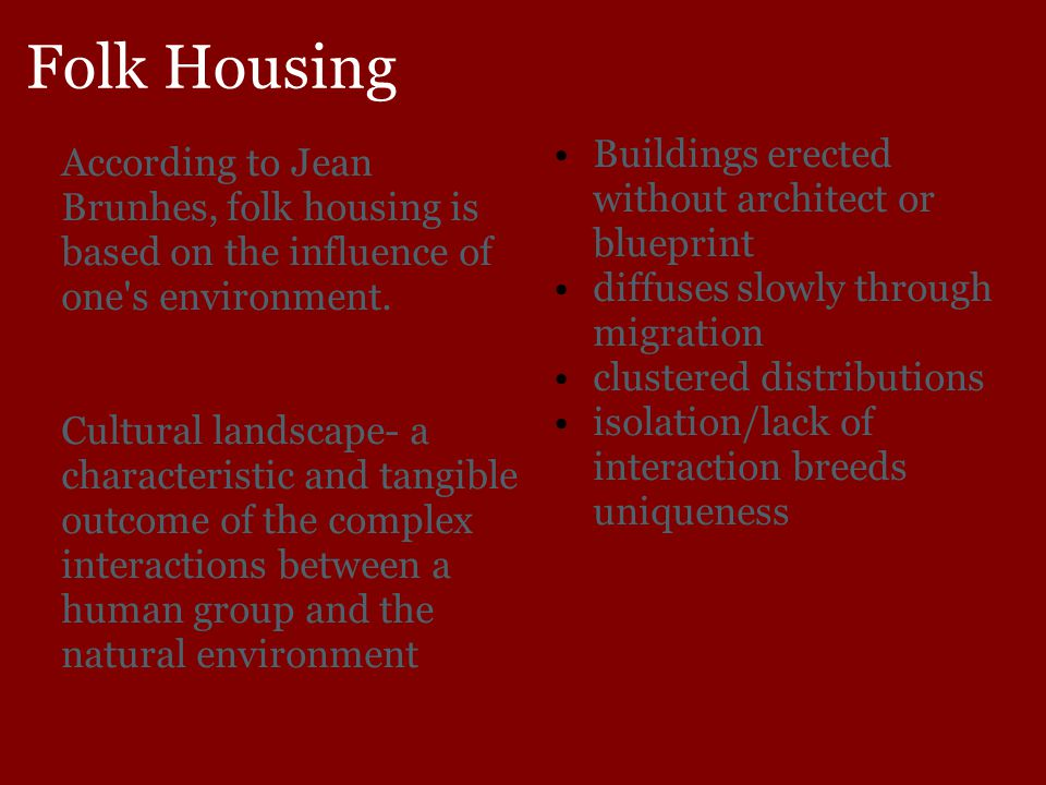 Folk Housing Buildings erected without architect or blueprint