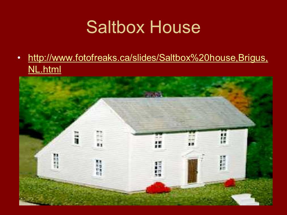 Saltbox House http://www.fotofreaks.ca/slides/Saltbox%20house,Brigus,NL.html