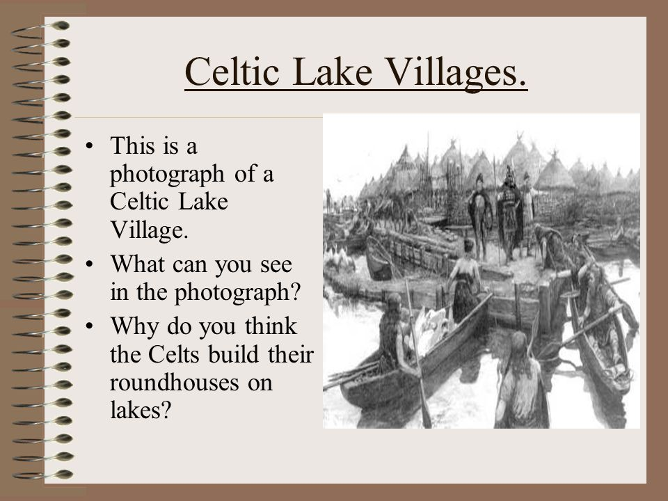 Celtic Lake Villages. This is a photograph of a Celtic Lake Village.