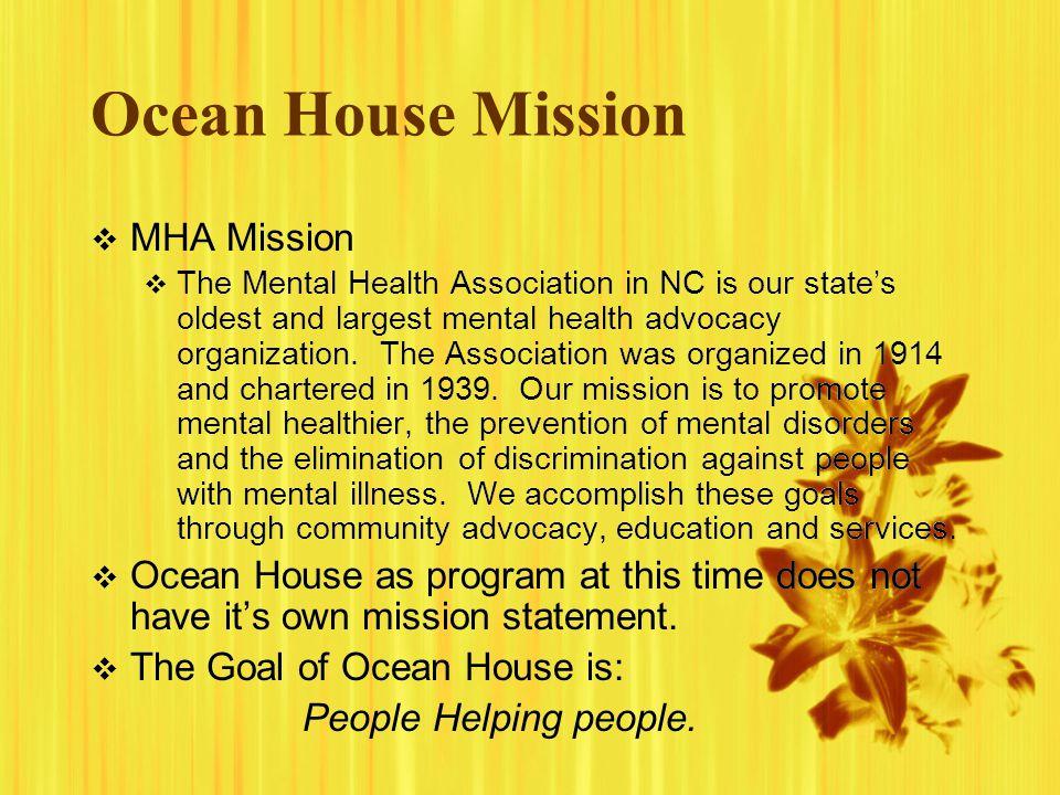 Ocean House Mission MHA Mission