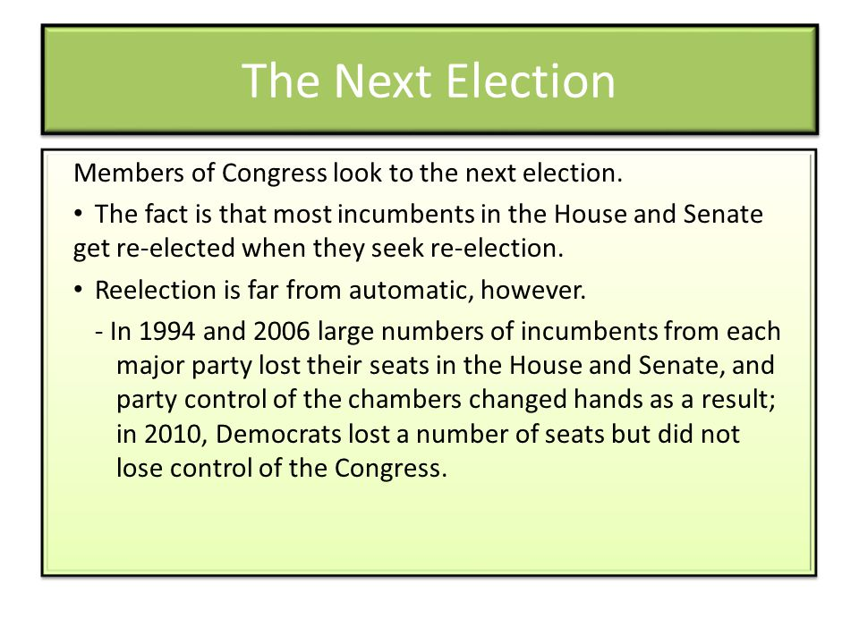 The Next Election Members of Congress look to the next election.