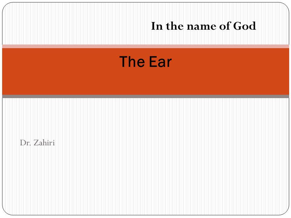 In the name of God The Ear Dr. Zahiri