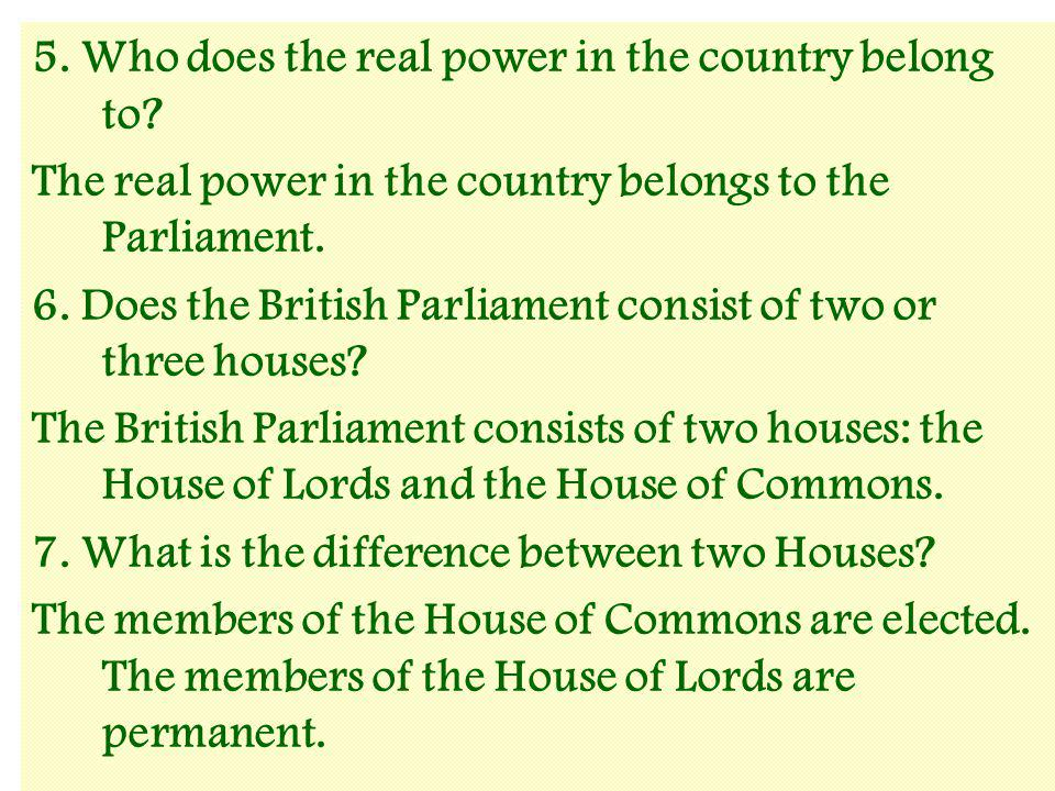 5. Who does the real power in the country belong to