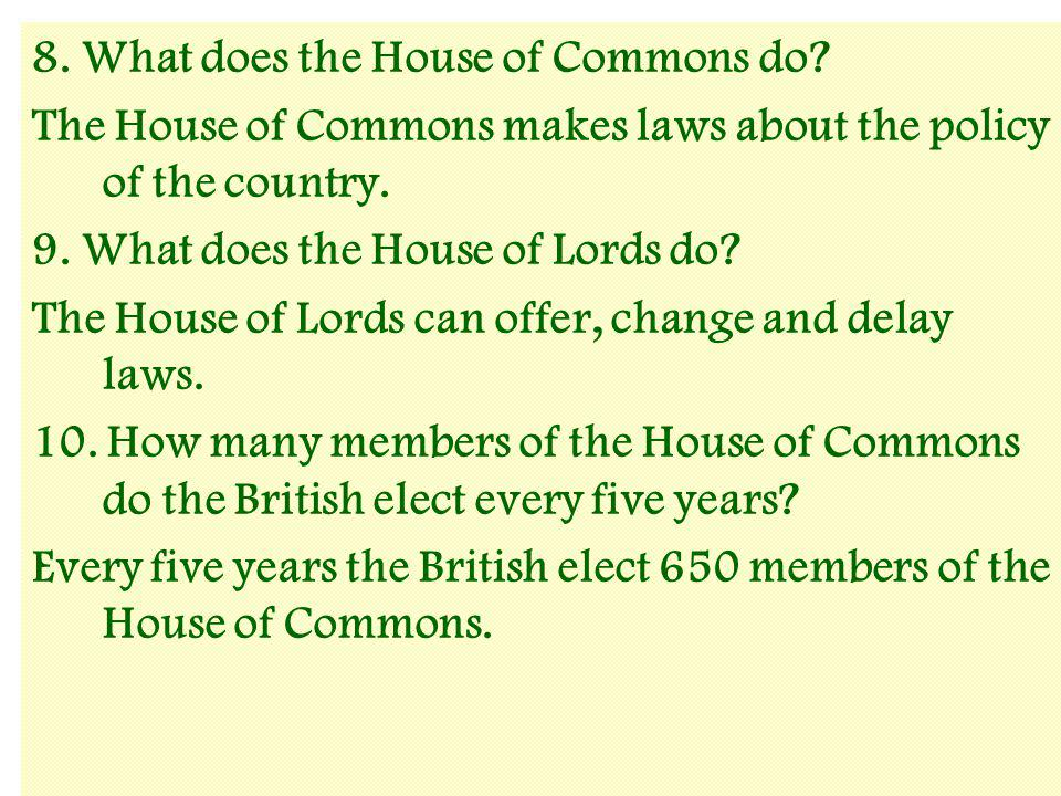 8. What does the House of Commons do