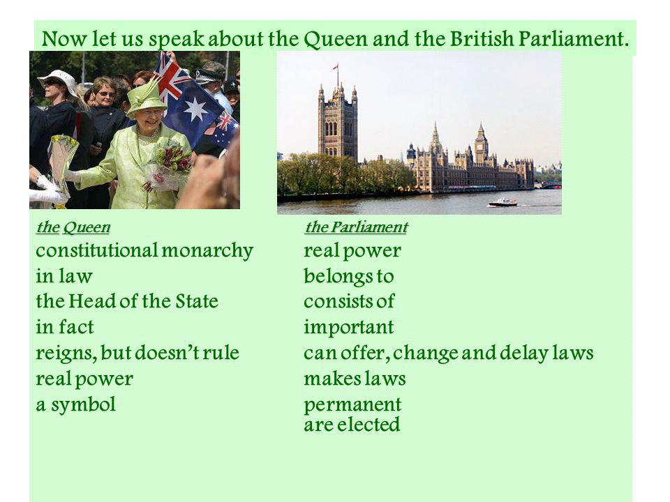 Now let us speak about the Queen and the British Parliament.
