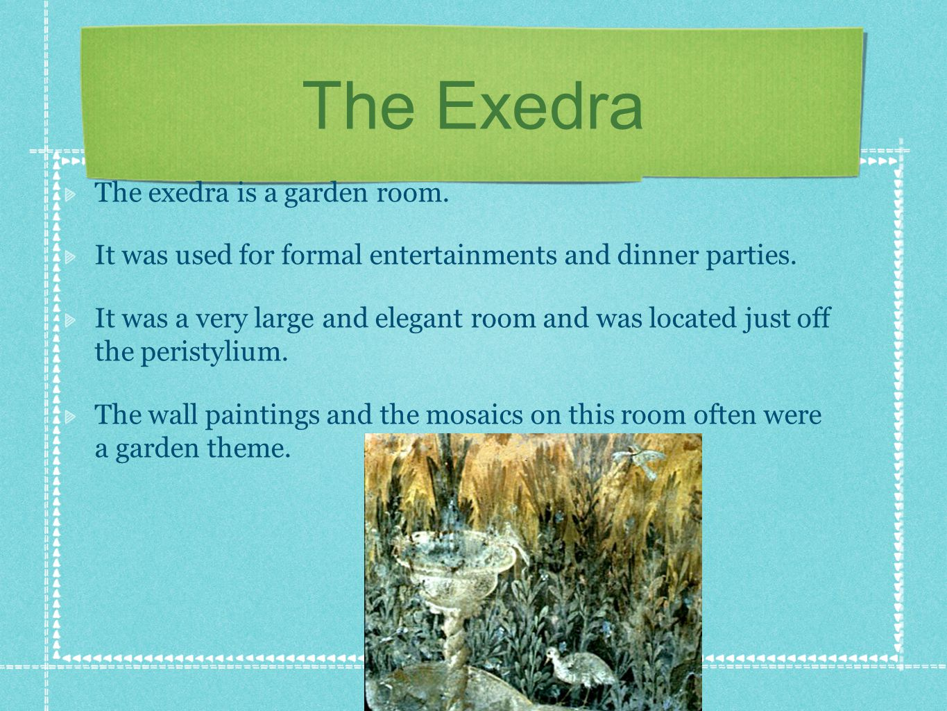 The Exedra The exedra is a garden room.