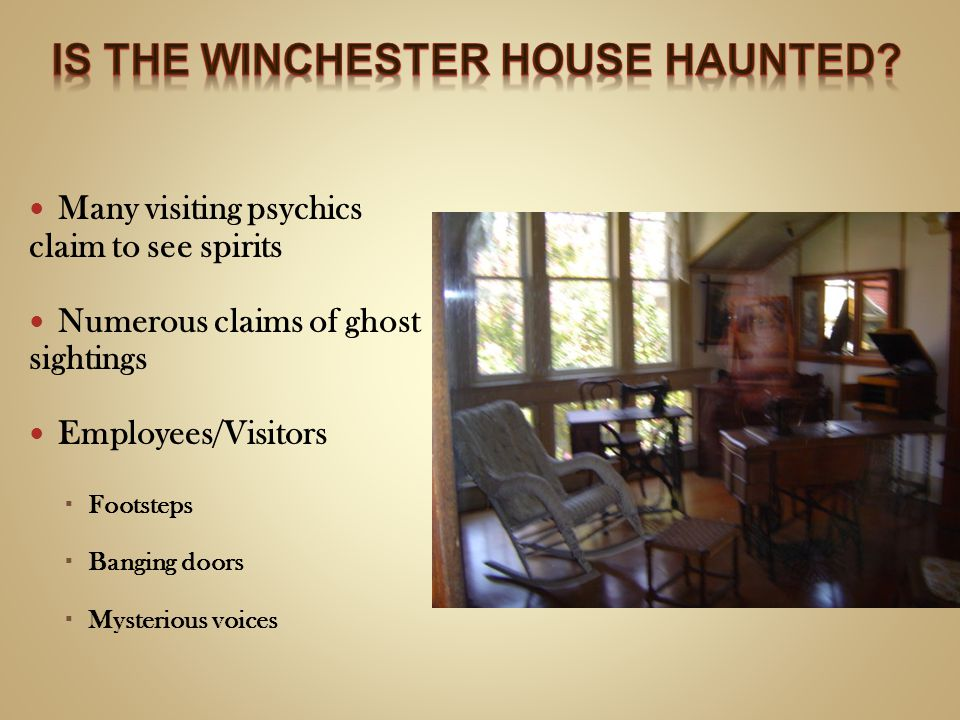 Is the Winchester House haunted