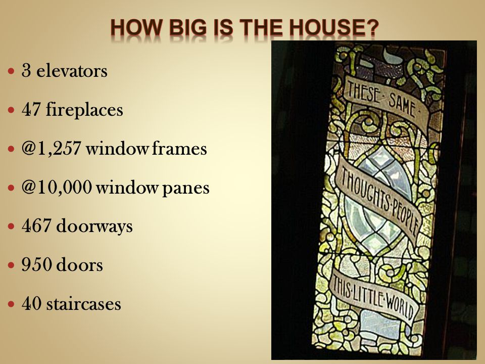 How big is the house 3 elevators 47 fireplaces @1,257 window frames