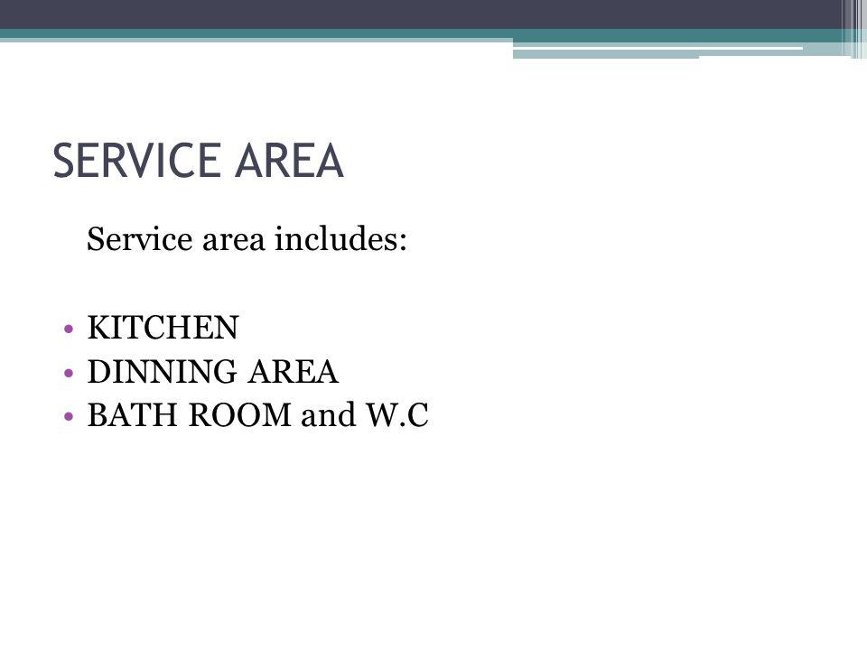 SERVICE AREA Service area includes: KITCHEN DINNING AREA